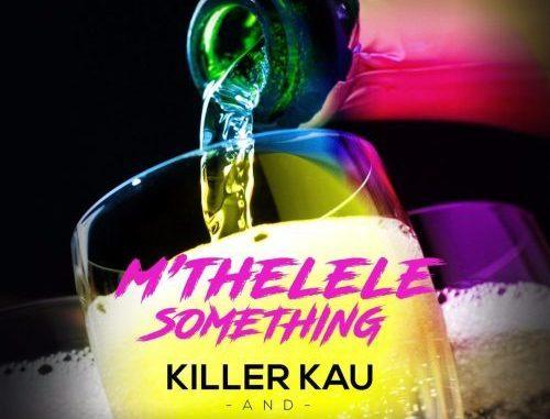 Killer Kau – M'thelele Something