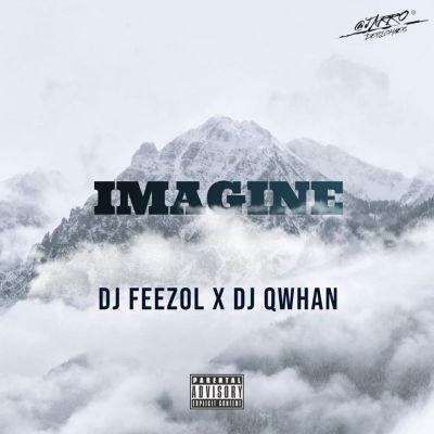Fakaza Music Download DJ Qwhan & DJ Feezol Imagine MP3