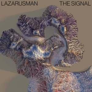 Fakaza Music Download Lazarusman The Signal (Jullian Gomes Remix & Vox Dub) EP Zip