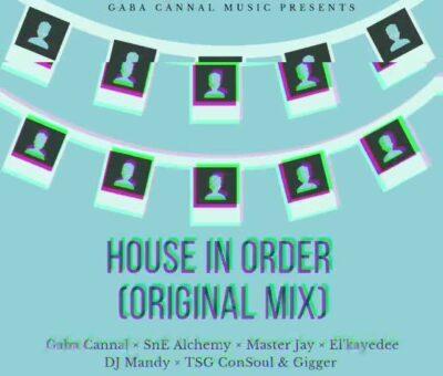 Fakaza Music Download Gaba Cannal House In Order Mp3