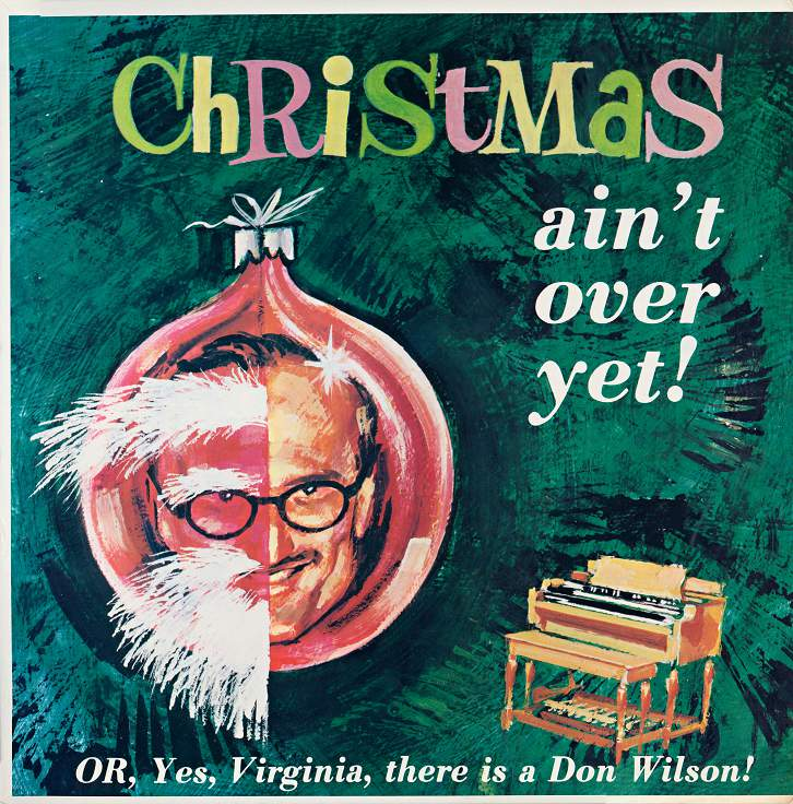 Christmas Ain't Over Yet by Don Wilson