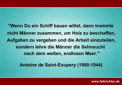 Zitat Antoine De Saint Exupery Charismatische Fuhrung