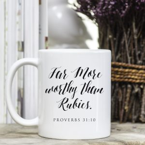 Worth More Than Rubies - Proverbs Inspirational Mug, Gifts For Her