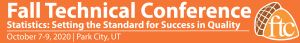 The Fall Technical Conference: October 7-9, 2020 in Park City, UT
