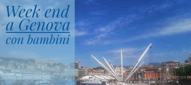 Un week end a Genova con bambini
