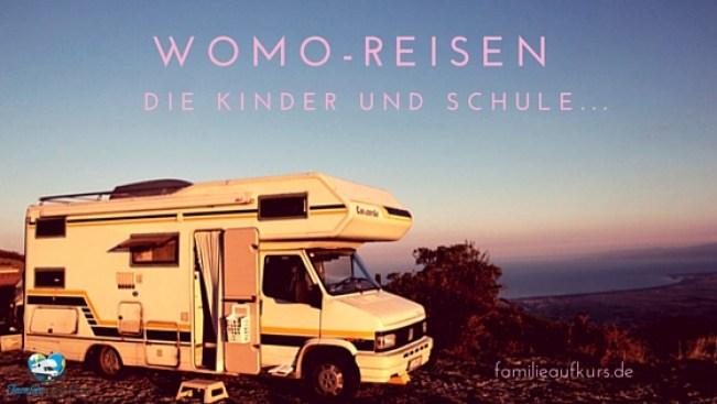 Womo-Reisen Die Kinder und Schule