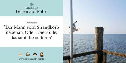 Ferien auf Föhr - Heimreise: Der Mann vom Strandkorb nebenan. Oder. Die Hölle, das sind die anderen