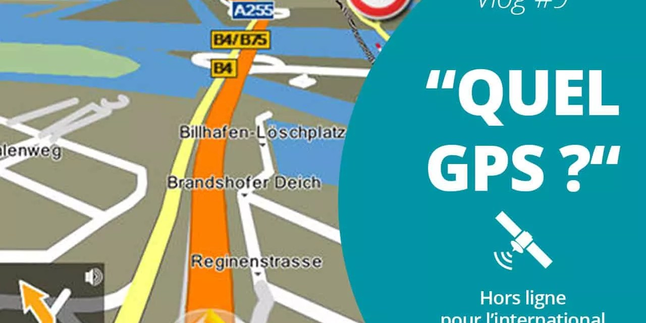 Quel GPS pour l'international ? – Vlog Famille Nomade Digitale #9