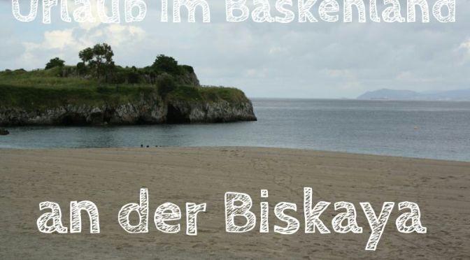 Castro Urdiales: Unser Basislager am Golf von Biskaya
