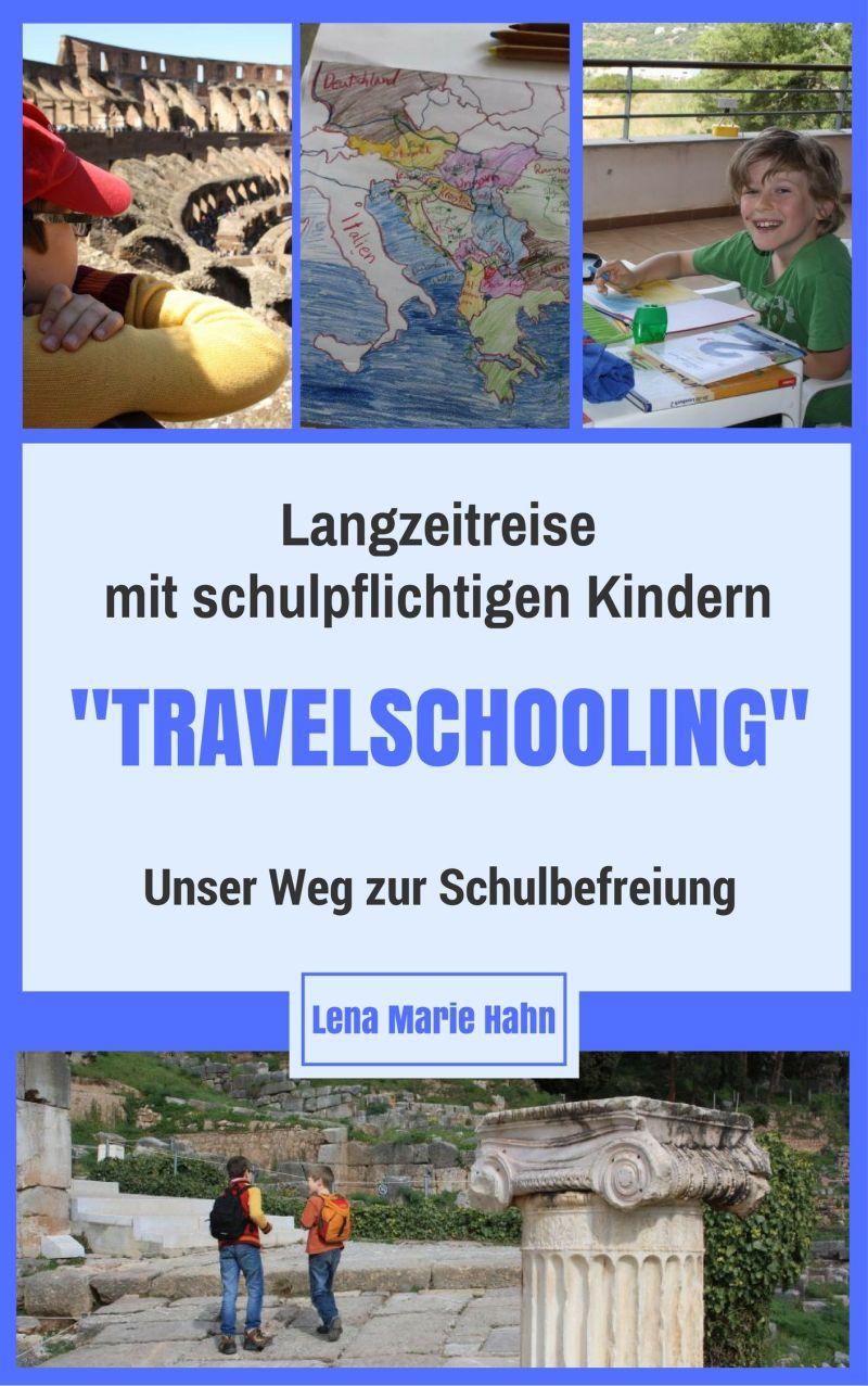 Langzeitreise mit schulpflichtigen Kindern, Unser Weg zur Schulbefreiung, E-Book