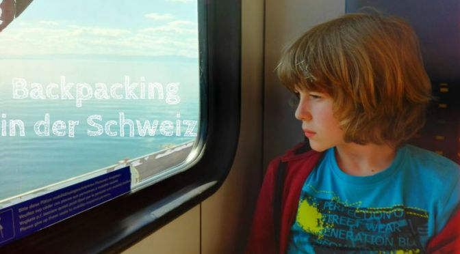 Backpacking mit Kind in der Schweiz