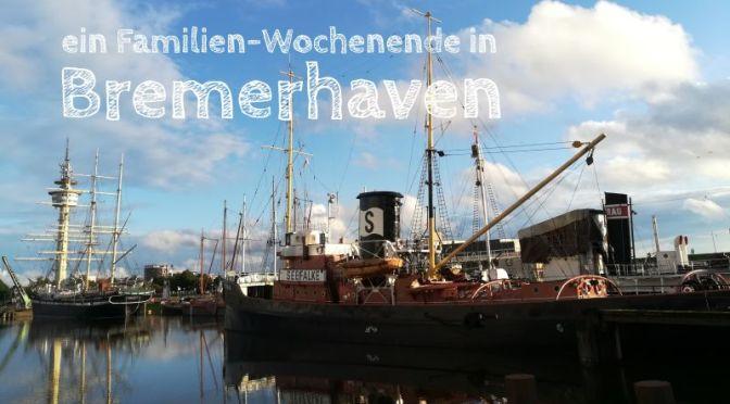 Bremerhaven mit Kindern: Der ideale Städte-Trip