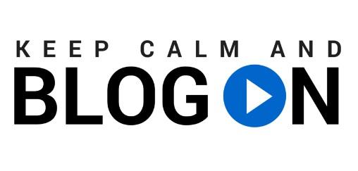 Keep Calm and Blog On