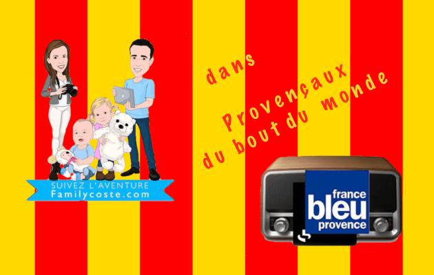 family coste radio france bleu provence provencaux au bout du monde