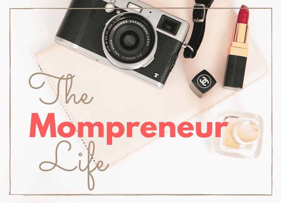 The Mompreneur Life