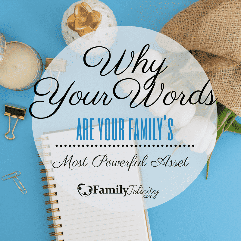 How Your Words Can Build or Tear Down Your Family