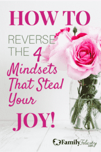 As moms, we're great at getting things done, but our joy along the way isn't always a priority. Enjoying your life is just as important as living it. Click the image to learn how to reverse the 4 mindsets that are stealing your enjoyable life.