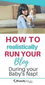 Running a thriving blog takes time! If you're a stay-at-home mom blogger, you can still have a successful blog even working with little ones. Get the realistic steps to follow. #momboss #mompreneur #blogging #blogger