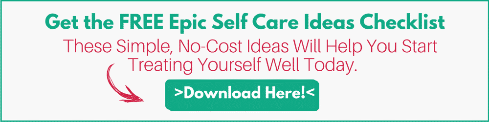 Self care checklist for busy moms