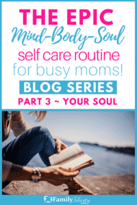 This epic blog series inspires busy moms to care for themselves well by creating a regular self care routine. This post shows how to care for your mind and heart by connecting with our relationships like friends and our spouse, and connecting to what brings us joy!