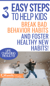 This simple 3 step plan will help you effectively break bad behaviors with your kids and foster healthy new habits. #parenting #kidsandparenting