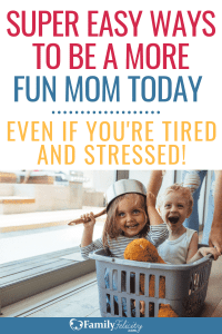 It's easy to let stress take over and become a cranky mom. But that's not the way it has to be. Being a fun mom is much easier than you think! Here are 51 ideas to get you started. #kidsandparenting #parenting #kids #momlife #kidsactivities