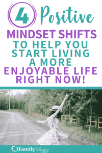 Joy can be hard to find with life is hard. These positive mindset shifts will help you start living your enjoyable life right now! #personaldevelopment