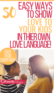 Love languages for kids are so important in letting our kids know how loved they are! Get 50 simple ways to speak your child's love language every day! #lovelanguage #kidsandparenting #parenting #parentingtips