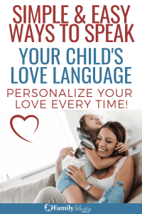 Love is unique for everyone because we all have a love language. Find out how to speak your child's unique love language today! #lovelanguage #kidsandparenting #parenting #kids #momlife #motherhood