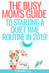 Don't let being a busy mommy stop you from finding time for yourself. Learn how to start your own quiet time routine in 2019!