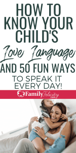 Don't know your child's love language? Be the end of this post, you will! Plus, get 50 simple ways to speak their love language! #kidsandparenting #parenting #parentingtips #lovelanguage #kids