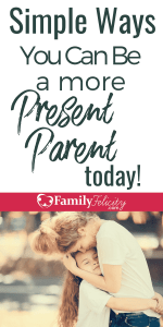 Distracted parenting is on the rise but we don't have to get stuck in that cycle. These simple tips will have you becoming a more present parent today! #kidsandparenting #parenting #kids #momlife