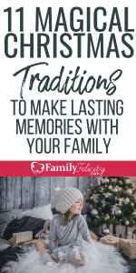 Christmas time is almost here and these magical Christmas traditions for family will create fun memories with your kids! #kidsandparenting #parenting #parentingtips #christmas #holidays