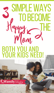 It hard to imagine you'll ever be a happy mom when you spend your days stressed and overwhelmed. But there are 3 simple things that happy moms do every day that you can do too! #kidsandparenting #motherhood #momlife #parenting