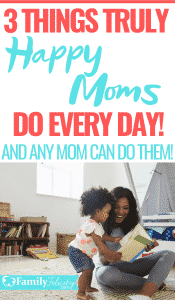 Want to enjoy your motherhood journey more and actually feel like a happy mom? Try doing these 3 simple things every day! #parenting #motherhood #momlife #kidsandparenting