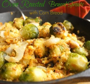 Oven Roasted Brussel Sprouts {with Corn Bread}