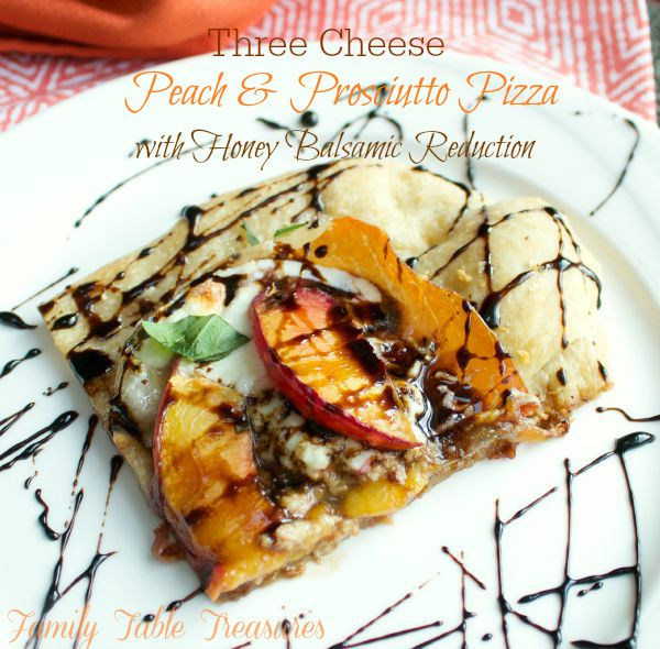 Three Cheese Peach & Prosciutto Pizza with Honey Balsamic Reduction