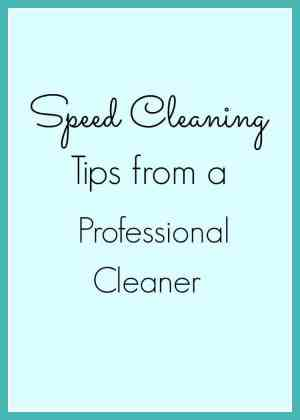Speed Cleaning Tips from a Professional Cleaner