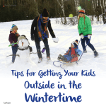 Tips for Getting Your Kids Outside in the Winter!