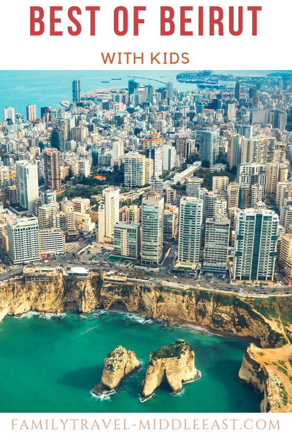 Best of Beirut with Kids   A family travel guide to visiting Beirut, Lebanon   FamilyTravel-MiddleEast.com