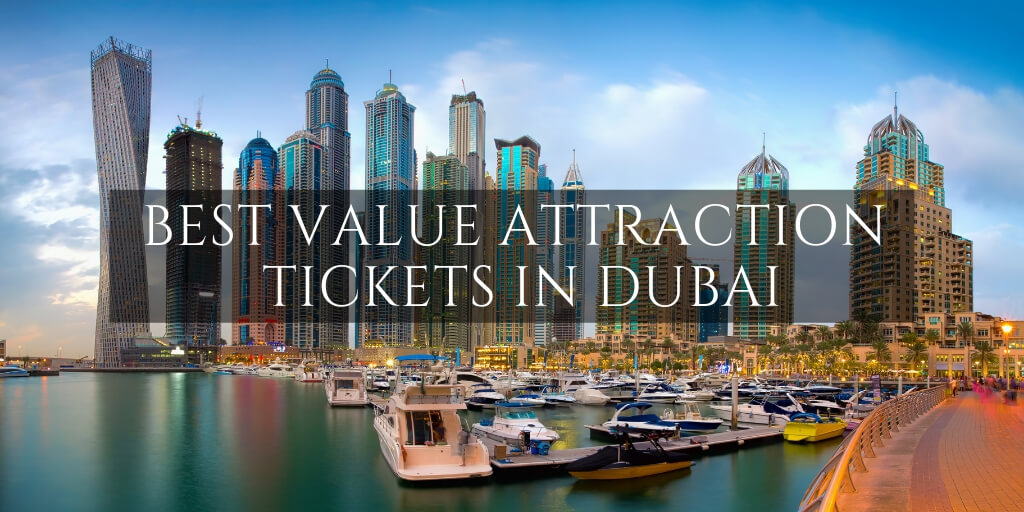 How to get the best value attraction tickets in Dubai