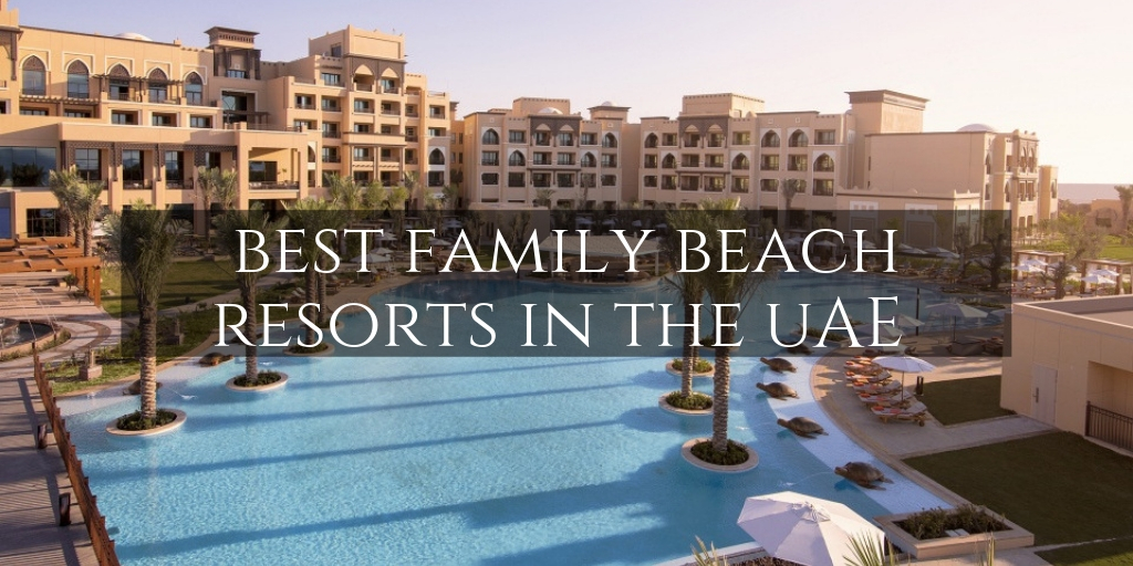 Best Family Beach Resorts in the UAE • Family Travel in the