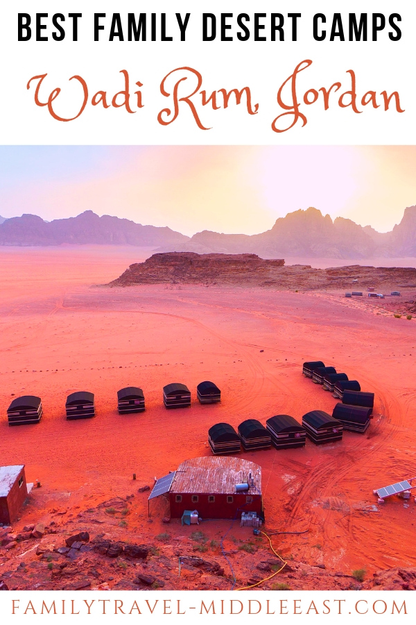 Plan your visit to a Wadi Rum desert camp. A detailed guide to the best camps when travelling with Children
