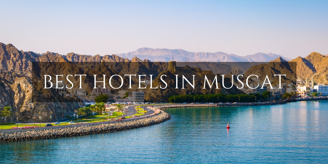 Best hotels in Muscat