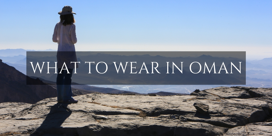 What to wear in Oman girl on mountain