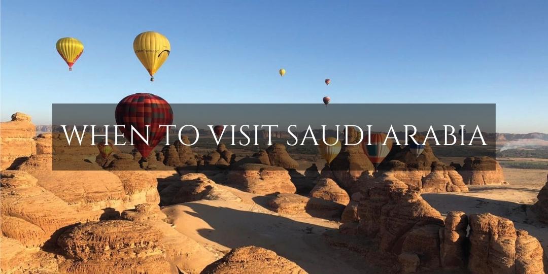 Best time to visit Saudi Arabia