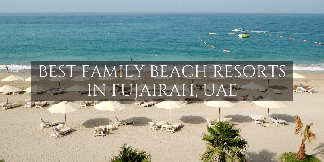 Family Beach Resorts in Fujairah UAE