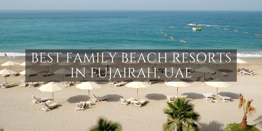 Family Beach Resorts in Fujairah UAE