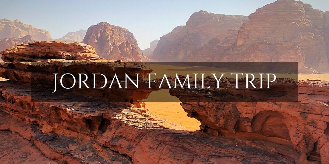 Jordan Family trip superimposed over the sand archways of Wadi Rum desert, Jordan