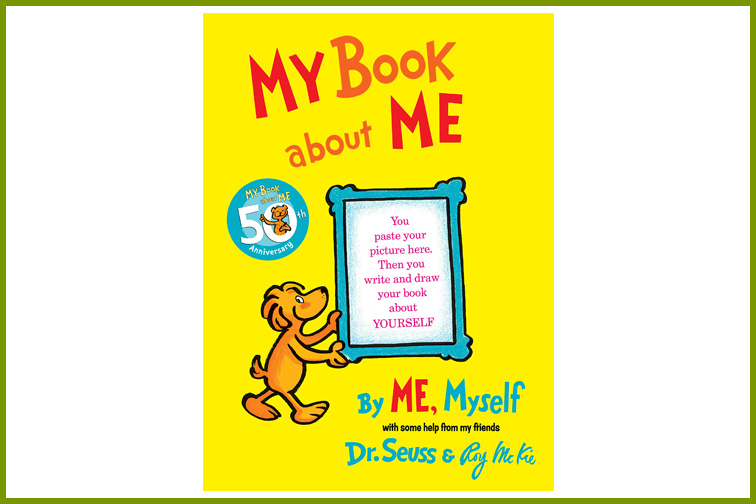 My Book About Me by Dr. Seuss and Roy McKie; Courtesy of Amazon